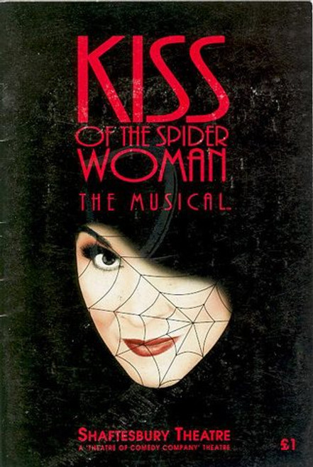 Kiss of the Spider Woman  is a musical with music by John Kander and Fred Ebb, with the book by Terrence McNally. It is based on the Manuel Puig novel El Beso de la Mujer Araña.