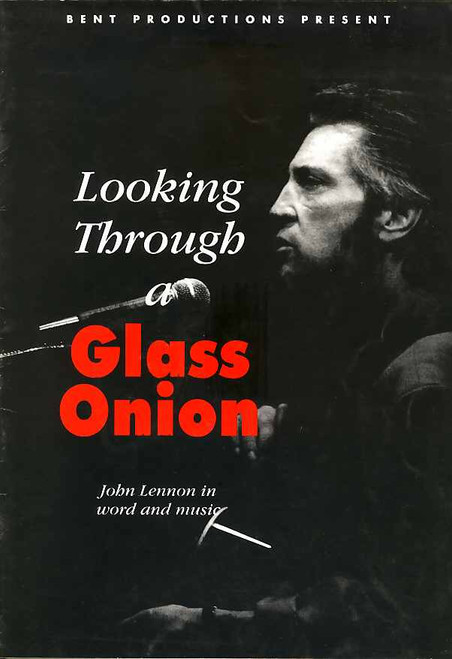 Looking Through Glass Onion (Musical), John Waters 1992 Australian Tour, The solo works of John Lennon are, in a word, magic