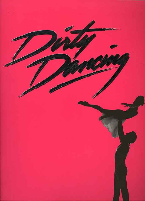 Dirty Dancing (Musical), Kym Valentine, Josef Brown, Ronne Arnold, Andrew Broadbent, 2005 Australian Production, This Souvenir Brochure is from the 2005 Original Australian Production, World Premiere 18 Nov, 2004 - Theatre Royal Sydney