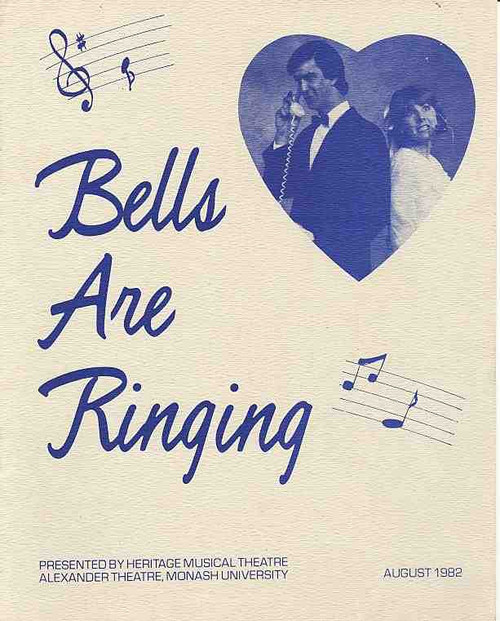 Bells are Ringing (1982), 1982 Heritage Musical -Theatre Alexander Theatre, Monash University Melbourne Australia