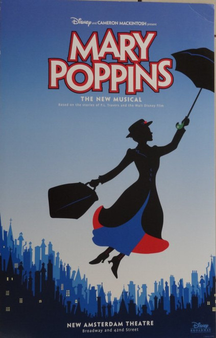 Mary Poppins (Musical) Directed by Richard Eyre - New Amsterdam Theatre, (New Musical Poster Version), Poster / Window Card