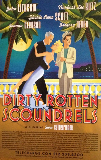 Dirty Rotten Scondrels (Musical) 2005, John Lithgow, Norbert Leo Butz, Sherie Rene Scott, Poster / Window Card