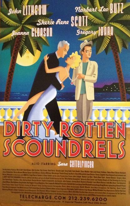 Dirty Rotten Scondrels (Musical) 2005, John Lithgow, Norbert Leo Butz, Sherie Rene Scott, Poster / Window Card