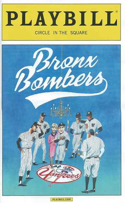 Bronx Bombers, is a play written by Eric Simonson, Peter Scolari, Tracy Shayne, Christopher Jackson