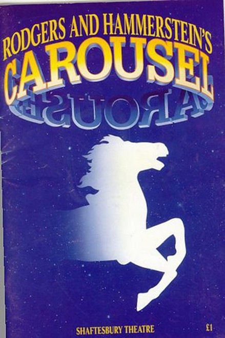 Carousel - London Production, Hal Fowler,  Katrina Murphy, Carousel was the second stage musical by the team of Richard Rodgers (music) and Oscar Hammerstein II