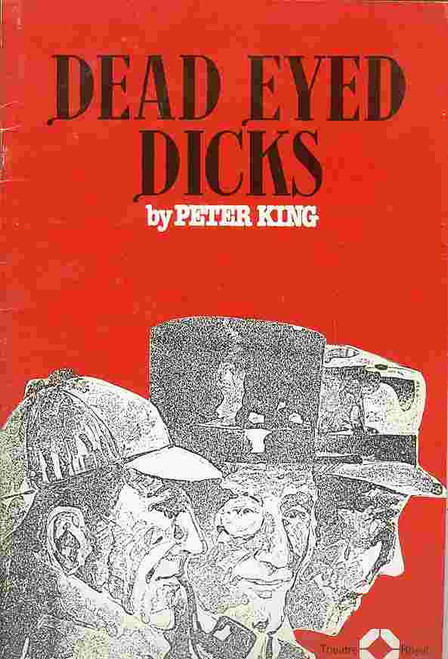 Dead Eyed Dicks (Play), Peter O'Toole, John Standing, Lally Bowers, 1976 Australian Production
