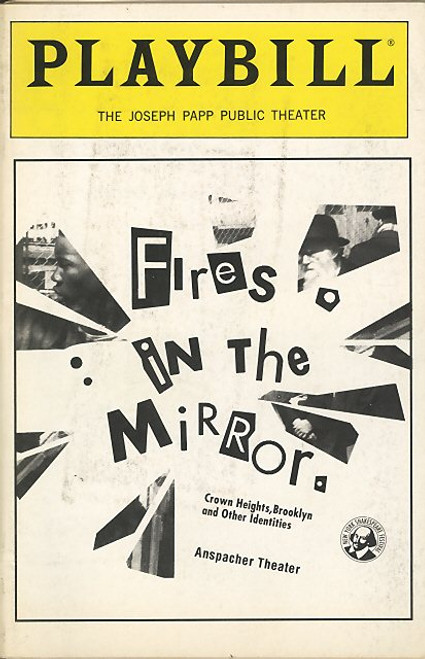 Fires in the Mirror (Jul 1992),  by Anna Deavere Smith, Joseph Papp Public Theatre