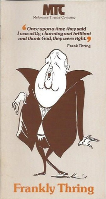 Frankly Thring, Frankly Thring Program, 1981 was produced by Melbourne Theatre Company at the Victorian Arts Centre in Melbourne at the Russell Street Theatre
