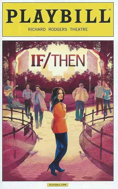 If/Then, is a musical with a libretto by Brian Yorkey and a theatrical score by Tom Kitt, Idina Menzel, LaChanze, Anthony Rapp, Jerry Dixon, Jenn Colella, Jason Tam Tamika Lawrence, Jackie Burns, James Snyder