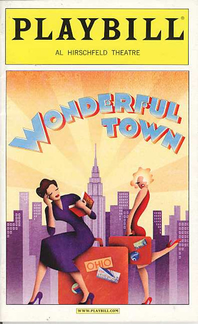 Wonderful Town  is a musical with a book written by Joseph A. Fields and Jerome Chodorov, lyrics by Betty Comden and Adolph Green and music by Leonard Bernstein. It is based on Fields and Chodorov's 1940 play My Sister Eileen