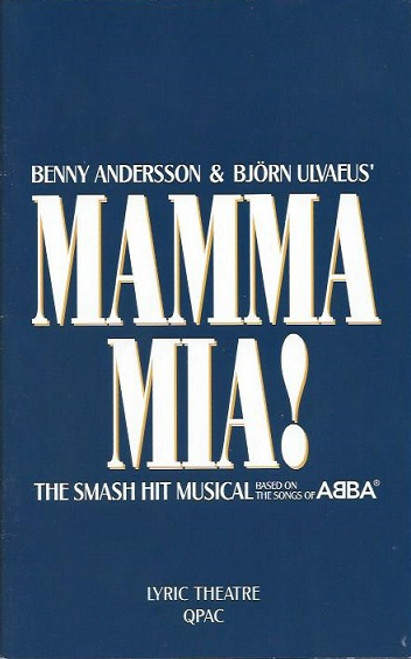 Mamma Mia, Based on ABBA Songs Book by Catherine Johnston Anne Wood, Natalie O'Donnell, Lar Mulcahy, Rhonda Burchmore, Nicholas Eadie, John O'May, Peter Hardy, Jolyon James, Shaun Rennie, Alan James Davies