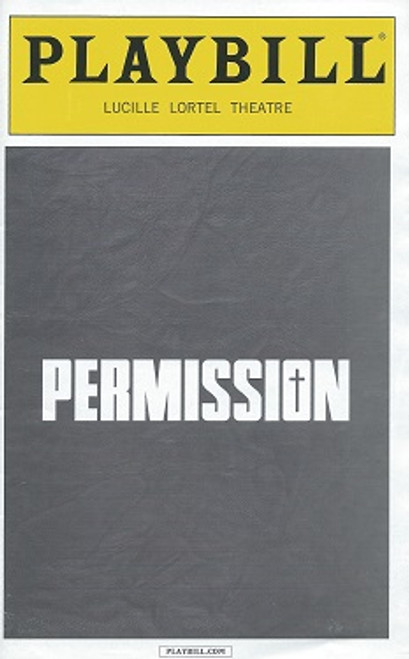 Permission by Robert Askins, Playbill May 2015 Lucille Lortel Theatre, Justin Bartha, Nicole Lowrance, Talene Monahon, Lucas Near-Verbrugghe, Elizabeth Reaser