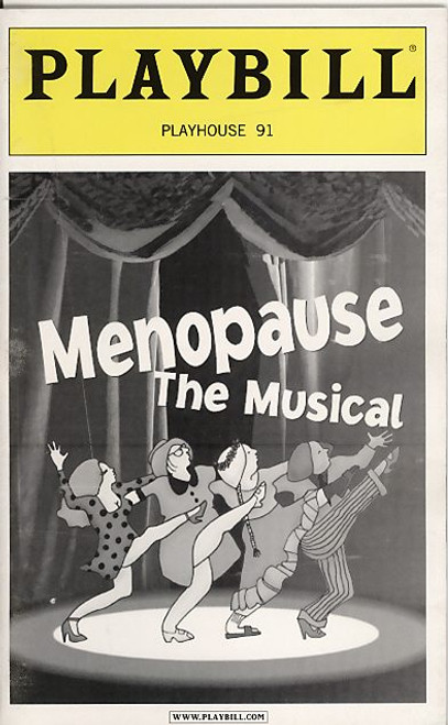 Menopause, The Musical debuted March 28, 2001 in Orlando, Florida, in a 76-seat theatre that once housed a perfume shop