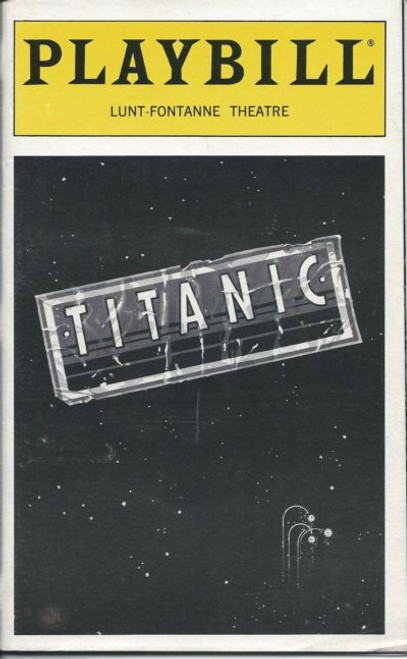 Titanic (Musical) Bertilla Baker,Matthew Bennett,John Bolton,Jonathan Brody Lunt-Fontanne Theatre Playbill / Program Date Jan 1999
