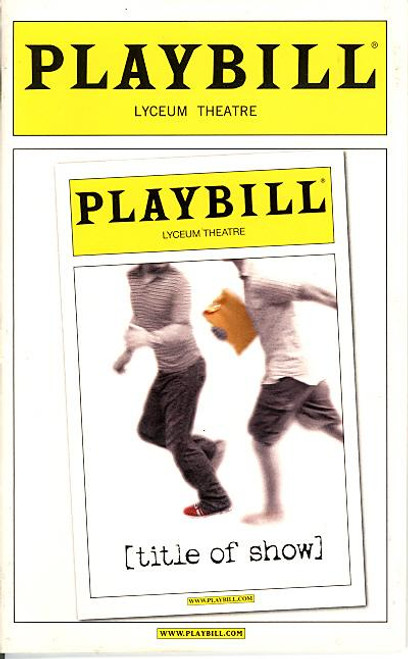 Title of Show (Musical), with music and lyrics by Jeff Bowen, Hunter Bell, Susan Blackwell - Lyceum Theatre. (Aug 2008)