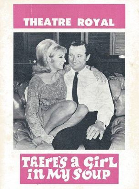 There's a Girl in my Soup Nov 1967, Amanda Reiss - Stuart Wagstaff, There's A Girl In My Soup is a stage comedy written by Terence Frisby, Bettina Welch, Ray Taylor, Phillip Colledge, Mary Ann Severne