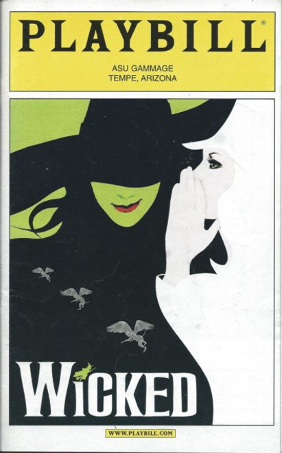 Wicked (Musical) Kendra Kassebaum,Paul Slade Smith,Lori Holmes,Barbara Tirrell, roadway in Arizona Playbill / Program Date Aug 2006