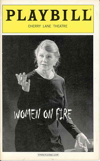 Women on Fire (Play),  Judith Ivey , Mary B. Robinson, Director, Cherry lane Theatre (Nov 2003)