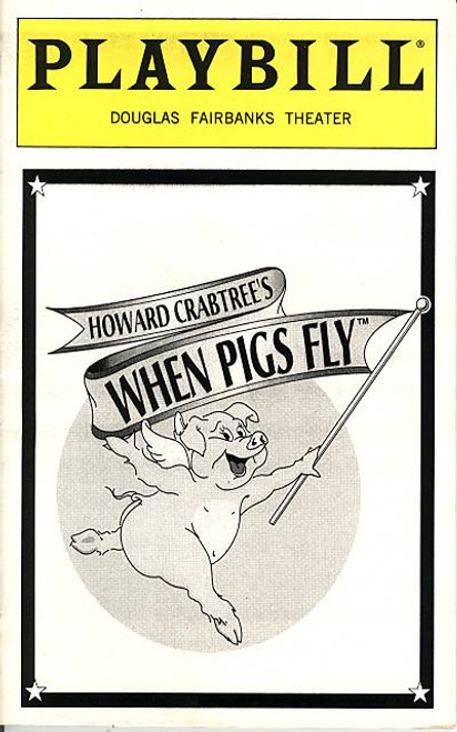 When Pigs Fly (Musical Revue), Stanley Bojarski, Keith Cromwell, Ray Friedeck, James, Heatherly - Douglas Fairbanks Theatre (Jul 1997)