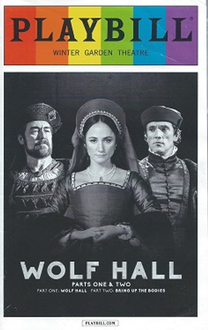 Wolf Hall Playbill June 2015 Pride Edition, Winter Garden Theatre Broadway, based on Hilary Mantel Novel Adapted by Mike Poulton, Joey Batey, Nicholas Boulton, Lucy Briers, Leah Brotherhead, Olivia Darnley, Nicholas Day