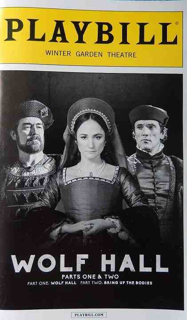 Wolf Hall, based on Hilary Mantel Novel Adapted by Mike Poulton, Playbill April 2015 Broadway, Joey Batey, Nicholas Boulton, Lucy Briers, Leah Brotherhead, Olivia Darnley, Nicholas Day