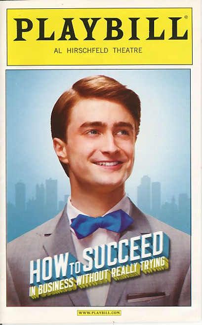 How to Succeed in Bussiness without Really Trying (Oct 2011) Playbill, Daniel Radcliffe – Al Hirschfeld Theatre, Daniel Radcliffe, John Larroquette, Tammy Blanchard, Christopher J Hanke