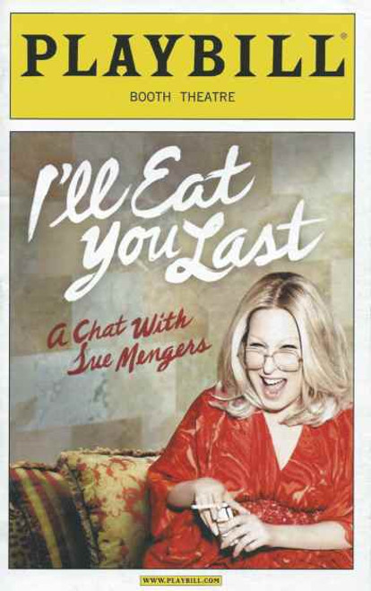 I'll Eat You Last: A Chat with Sue Mengers is a 2013 American one-person play by John Logan