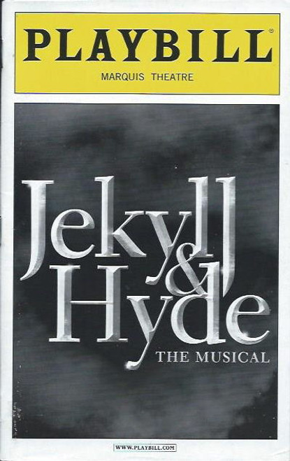 Jekyll & Hyde (May 2013) is a musical based on the novel, The Strange Case of Dr Jekyll and Mr Hyde by Robert Louis Stevenson. The original stage conception was by Steve Cuden and Frank Wildhorn