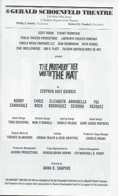 The Motherf**ker With the Hat and The Mother With the Hat) is a 2011, play by Stephen Adly Guirgis, Bobby Cannavale