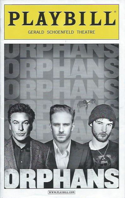 Orphans is a play by Lyle Kessler, April 2013 Playbill, Alec Baldwin, Ben Foster, Tom Sturridge