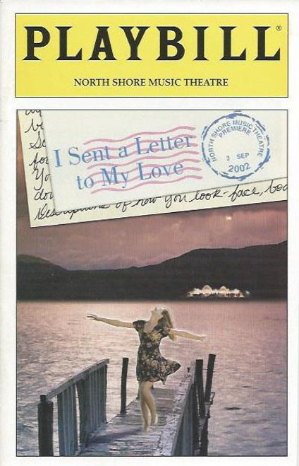 I Sent a Letter to My Love  (Play) Bethe B Austin, Diana Canova, Kevin Earley North Shore Music Theatre Beverly, MA USA