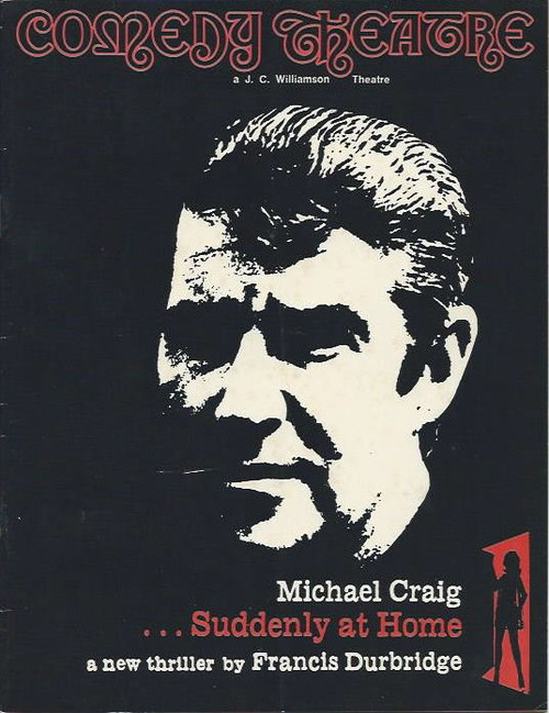 Suddenly at Home (Play) By Francis Durbridge Michael Craig, Reg Gillam, Joy Mitchell, Comedy Theatre Melbourne 1973