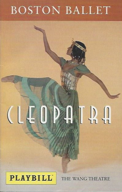 Boston Ballet's Cleopatra (Dance) Simon Ball, Jennifer Gelfand, Zachary Hench, Paul Thrussell Wang Theatre Boston May 2000 Playbill / Program