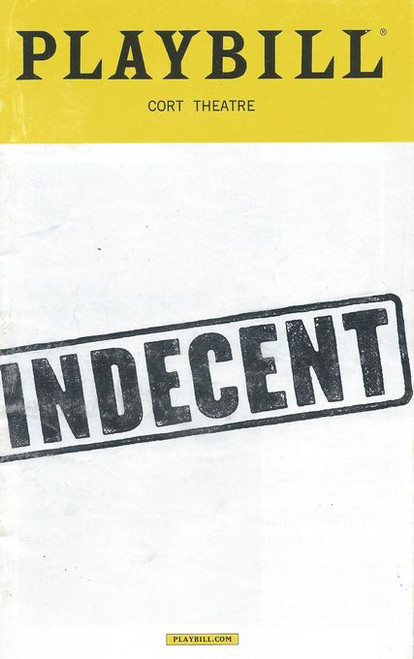 Indecent is a play by Paula Vogel. It recounts the controversy surrounding the play God of Vengeance by Sholem Asch, which was produced on Broadway in 1923, for which the cast of the original production were arrested on the grounds of obscenity.
