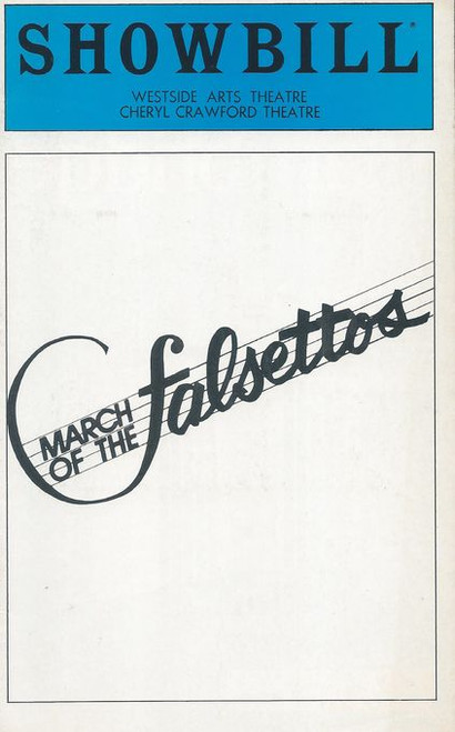 March of the Falsettos is a musical with a book, lyrics, and music by William Finn.