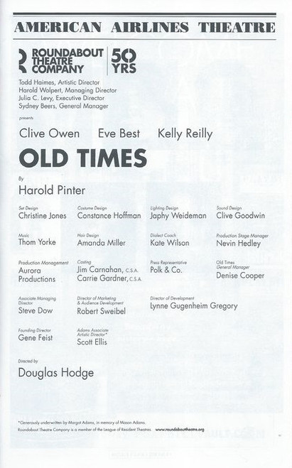 Old Times is a play by the Nobel Laureate Harold Pinter. It was first performed by the Royal Shakespeare Company at the Aldwych Theatre in London on 1 June 1971. It starred Colin Blakely, Dorothy Tutin, and Vivien Merchant, and was directed by Peter Hall. The play was dedicated to Hall to celebrate his 40th birthday.