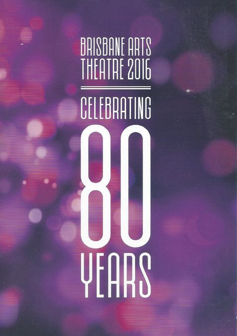 "Brisbane arts theatre 2016 Celebrating 80 Years, productions coming in 2016, including ""Baby with the Bath Water"", The Boy from Oz, Are You Being Served, Sense and Sensibility, Equus, Wish the Devil's Own Musical, Guards Guards, When the rain Stops Falling, The reindeer monologues"
