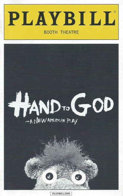 Hand to God is a play written by Robert Askins. The play was produced Off-Broadway in 2011 and 2014 and on Broadway in 2015