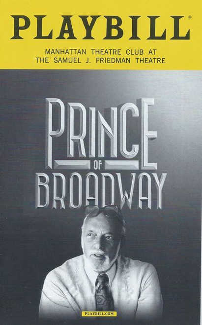 Prince of Broadway is a musical revue showcasing the producing career of Harold Prince. Prince himself directs the production.The show features a book by two-time Tony Award nominee David Thompson and is co-directed and choreographed by five-time Tony winner Susan Stroman