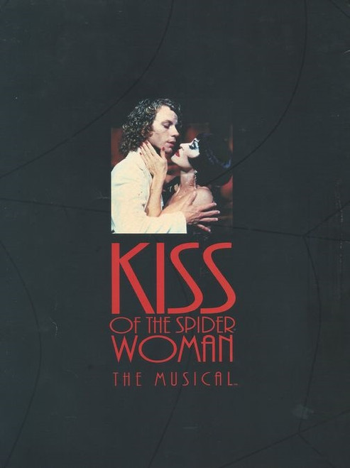 Kiss of the Spider Woman is a musical with music by John Kander and Fred Ebb, with the book by Terrence McNally. It is based on the Manuel Puig novel El Beso de la Mujer Araña. The musical had runs in the West End (1992) and Broadway (1993)