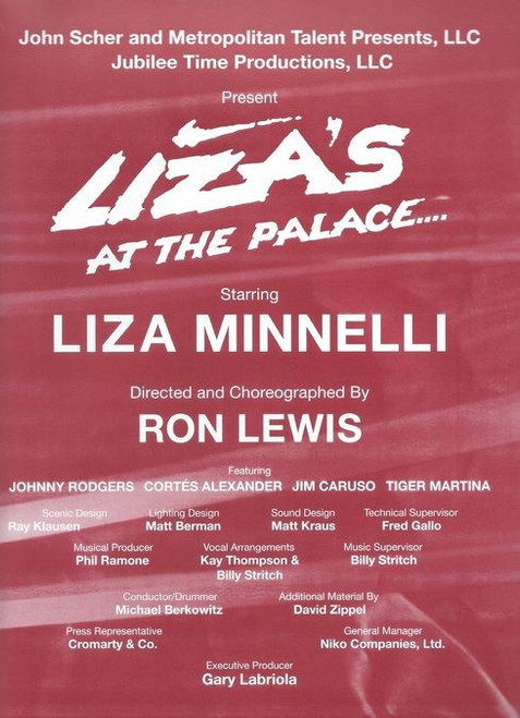 Liza at the Palace was a concert presented by Liza Minnelli at the Palace Theatre on Broadway from December 3, 2008 through January 4, 2009.