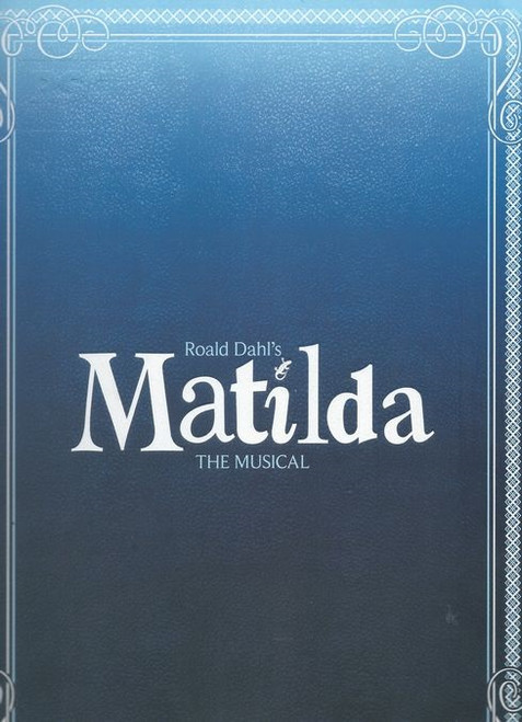 Matilda the Musical is a stage musical based on the children's novel of the same name by Roald Dahl. It was written by Dennis Kelly, with music and lyrics by Tim Minchin.