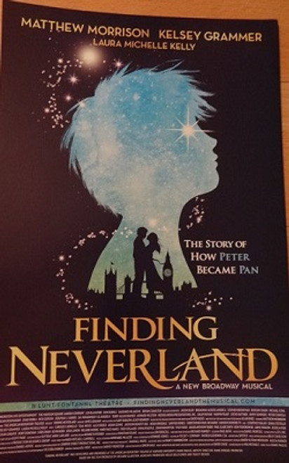 Finding Neverland 2014 Broadway, Poster/Windowcard - Matthew Morrison, Laura Michelle Kelly, Kelsey Grammer