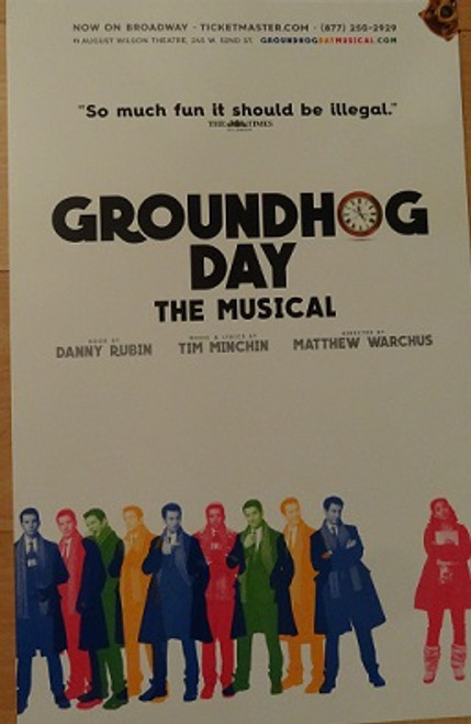 Groundhog Day the Musical,  Poster / Windowcard Andy Karl - Barrett Doss, Groundhog Day is a musical comedy with music and lyrics by Tim Minchin, and a book by Danny Rubin