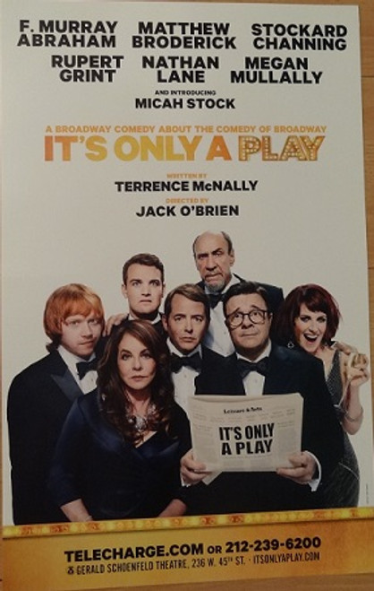 It's Only a Play (Play) by Terrence McNally, Poster Windowcard 2014 OBC, F. Murray Abraham, Matthew Broderick, Stockard Channing, Rupert Grint, Nathan Lane, Megan Mullally, Micah Stock, Ben Hollandsworth, Isabel Keating, Bob Stillman