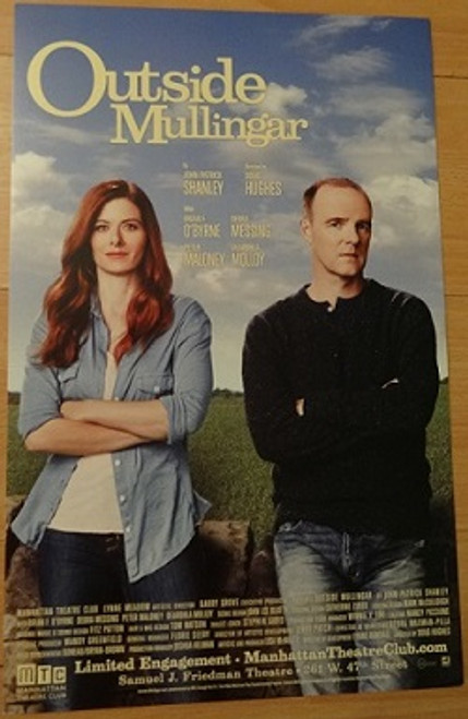 Outside Mullingar, Poster Windowcard,  is a play by John Patrick Shanley, which ran on Broadway in 2014. Cast: Brían F. O'Byrne, Debra Messing, Dearbhla Molloy and Peter Maloney Playbill/Program: Souven