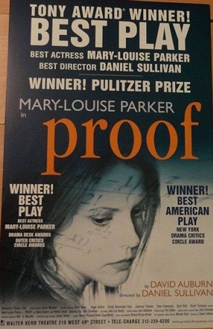 Proof is a play by David Auburn originally produced by the Manhattan Theatre Club on 23 May 2000.