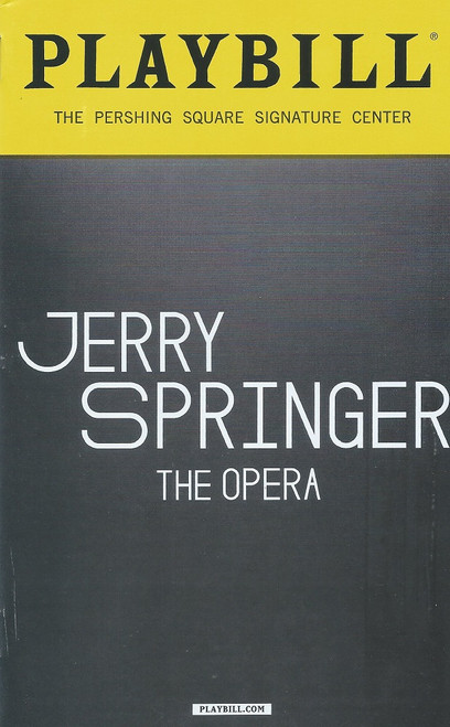 Jerry Springer: The Opera (Playbill Off Broadway Jan 2018) Jerry Springer: The Opera is a British musical written by Richard Thomas and Stewart Lee, based on the talk show Jerry Springer.