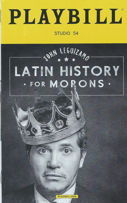 Latin History for Morons - John Leguizamo (Broadway Playbill Jan 2018) In 2017, he debuted Latin History for Morons, a show about the participation of Latin Americans throughout US history. The show premiered at the Public Theater before moving to Studio 54. Latin History for Morons was nominated for the 2018 Tony Award for Best Play.