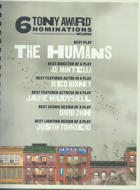 The Humans is a one-act play written by Stephen Karam. The play opened on Broadway in 2016 after an engagement Off-Broadway in 2015. The Humans was a finalist for the 2016 Pulitzer Prize for Drama and won the 2016 Tony Award for Best Play.